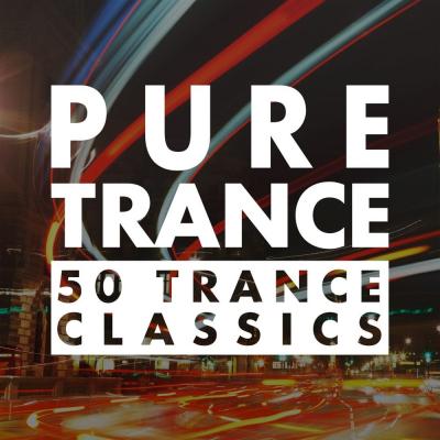 Pure Trance - 50 Trance Classics 2020