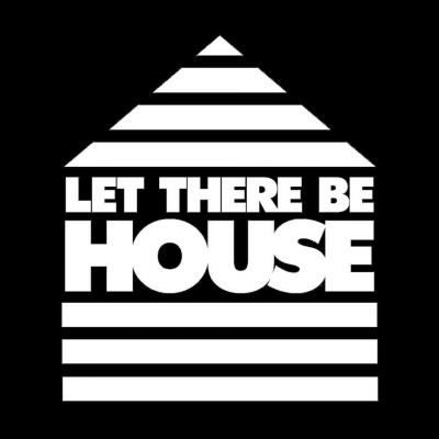 Let There Be House.